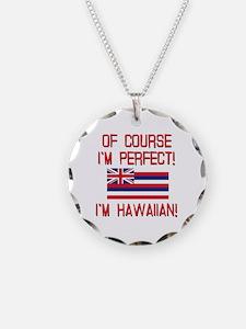 I'm Perfect I'm Hawaiian Necklace