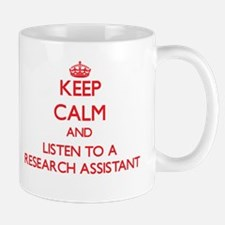 Keep Calm and Listen to a Research Assistant Mugs