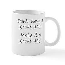 Make It A Great Day Mugs