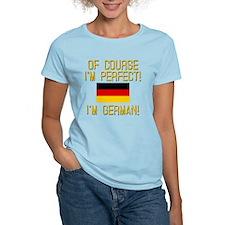 I'm Perfect I'm German T-Shirt