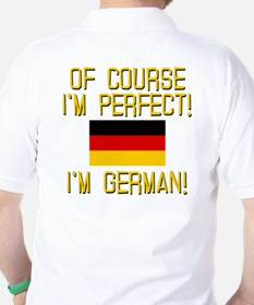 I'm Perfect I'm German Golf Shirt