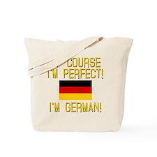 I'm Perfect I'm German Tote Bag