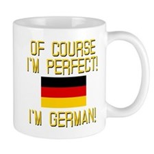 I'm Perfect I'm German Mug