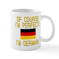 I'm Perfect I'm German Mug