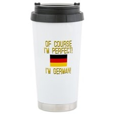 I'm Perfect I'm German Travel Mug