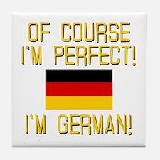 I'm Perfect I'm German Tile Coaster