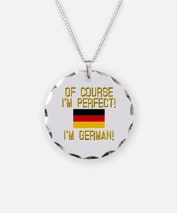 I'm Perfect I'm German Necklace