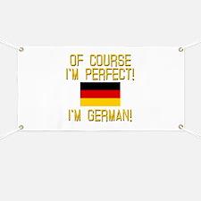 I'm Perfect I'm German Banner