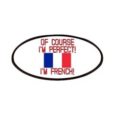 I'm Perfect I'm French Patches