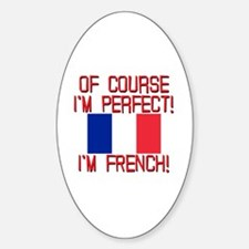 I'm Perfect I'm French Decal