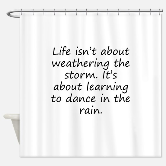 Learning To Dance In The Rain Shower Curtain