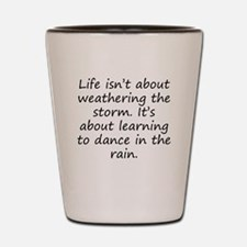 Learning To Dance In The Rain Shot Glass