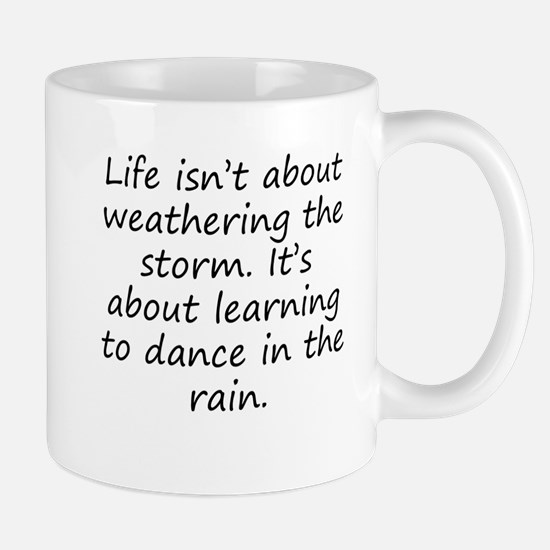 Learning To Dance In The Rain Mugs