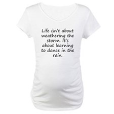 Learning To Dance In The Rain Shirt