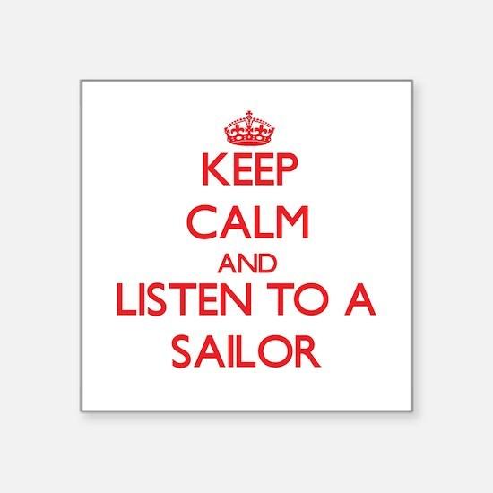 Keep Calm and Listen to a Sailor Sticker