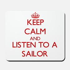 Keep Calm and Listen to a Sailor Mousepad