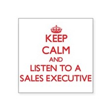 Keep Calm and Listen to a Sales Executive Sticker
