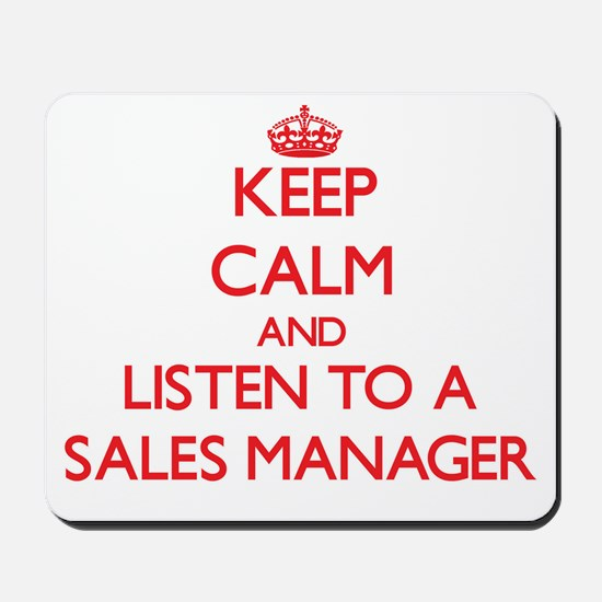 Keep Calm and Listen to a Sales Manager Mousepad
