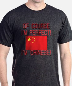 Of Course I'm Perfect I'm Chinese T-Shirt