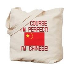 Of Course I'm Perfect I'm Chinese Tote Bag