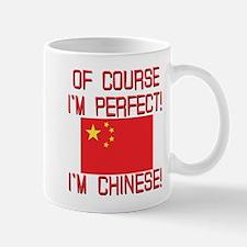 Of Course I'm Perfect I'm Chinese Mug