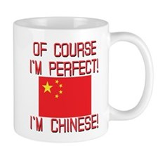 Of Course I'm Perfect I'm Chinese Mug