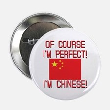 """Of Course I'm Perfect I'm Chinese 2.25"""" Button"""