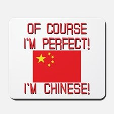 Of Course I'm Perfect I'm Chinese Mousepad