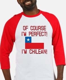 Of Course Im Perfect Im Chilean Baseball Jersey