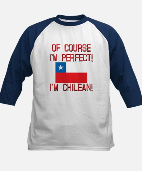 Of Course Im Perfect Im Chile Kids Baseball Jersey