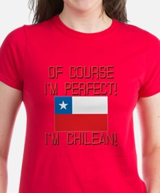 Of Course Im Perfect Im Chile Tee