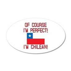 Of Course Im Perfect Im Chil 20x12 Oval Wall Decal