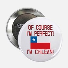 "Of Course Im Perfect Im Chilean 2.25"" Button"