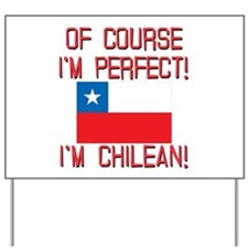 Of Course Im Perfect Im Chilean Yard Sign