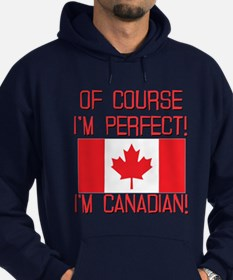 Of Course Im Perfect Im Canadian Hoodie (dark)