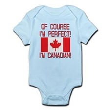 Of Course Im Perfect Im Canadian Infant Bodysuit