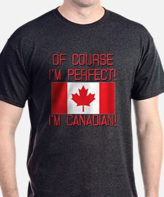 Of Course Im Perfect Im Canadian T-Shirt