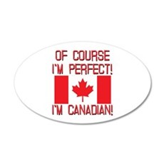 Of Course Im Perfect Im Cana 35x21 Oval Wall Decal