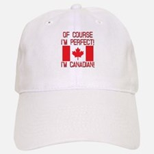 Of Course Im Perfect Im Canadian Hat