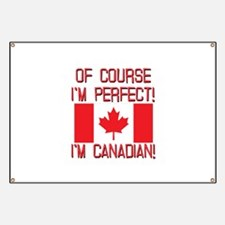 Of Course Im Perfect Im Canadian Banner