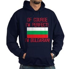 Of Course Im Perfect, Im Bulgarian Hoody