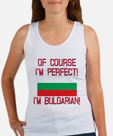 Of Course Im Perfect, Im Bulgaria Women's Tank Top