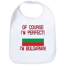 Of Course Im Perfect, Im Bulgarian Bib