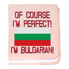 Of Course Im Perfect, Im Bulgarian baby blanket