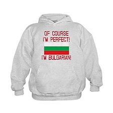 Of Course Im Perfect, Im Bulgarian Hoody