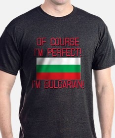 Of Course Im Perfect, Im Bulgarian T-Shirt