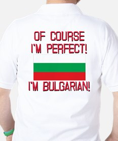 Of Course Im Perfect, Im Bulgarian Golf Shirt
