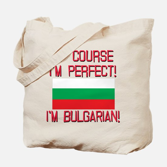 Of Course Im Perfect, Im Bulgarian Tote Bag