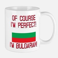 Of Course Im Perfect, Im Bulgarian Mug