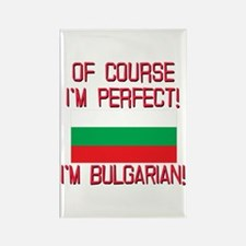 Of Course Im Perfect, Im Bulgaria Rectangle Magnet